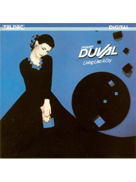 500073Frank Duval – I Living Like A Cry1984TELDEC – C-6.25 797-01-1EX/EXGermany