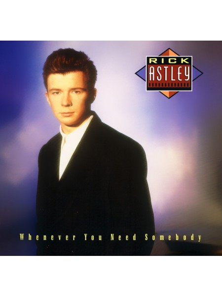 500033Rick Astley – Whenever You Need Somebody1987RCA – PL71529EX/EXEurope