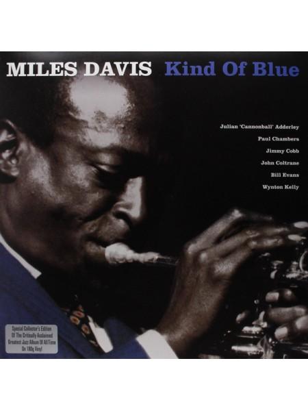 "982286--Miles Davis – Kind Of BlueNot Now Music – NOTLP120""-180 GRAM/REMASTERED/W2901FAT12"""" винил/33. АльбомSPE""S/S"