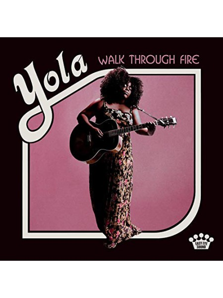 "99126336--Yola  – Walk Through FireEasy Eye Sound – EES-008""22.02.2019Black Vinyl1WM12"""" винил/33. АльбомFUL""S/S"