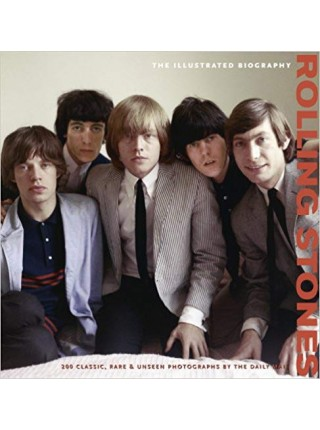 Rolling Stones: The Illustrated Biography (Classic Rare & Unseen) - ; Transatlantic Press; 2010 - 1055