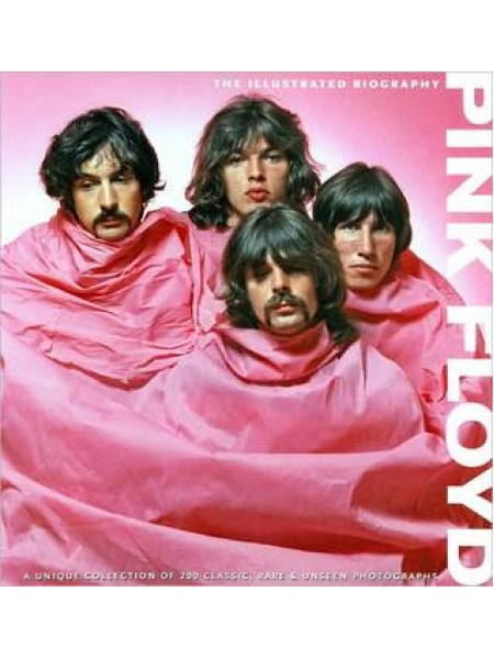 Pink Floyd: The Illustrated Biography by Marie Clayton - Clayton M.; Transatlantic Press; 2010 - 1051