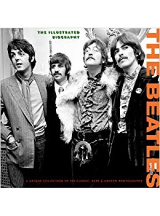 The Beatles: The Illustrated Biography (Classic Rare & Unseen) - ; Atlanyic Publishing; 2010 - 1054