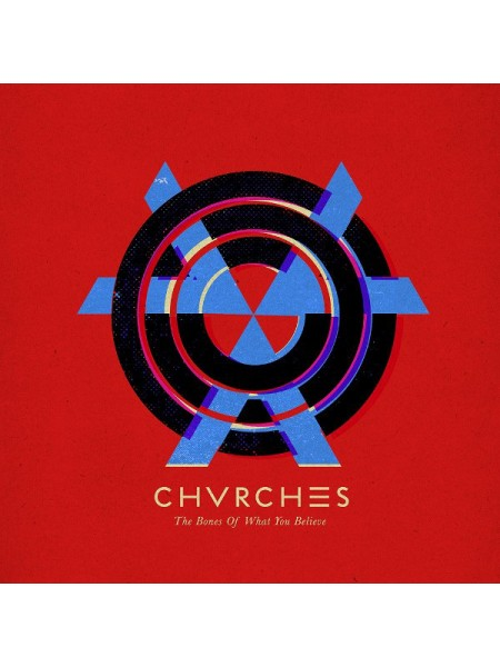 Chvrches....Synth-pop..♫ - The Bones Of What You Believe; 2013/2013; Europe; S/S - 8602537485178