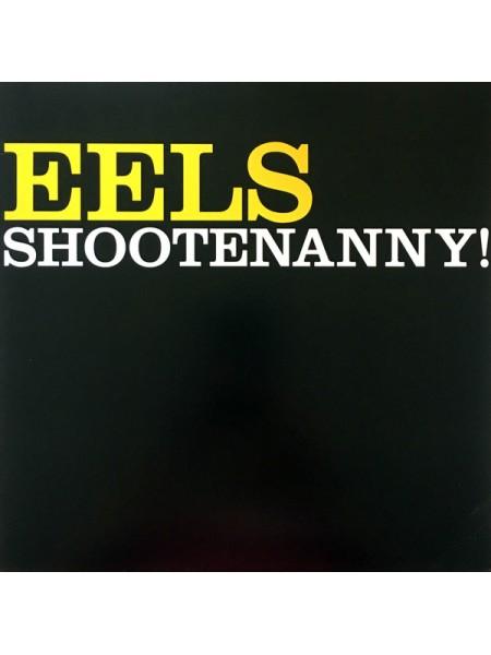 Eels....Alternative..♫ - Shootenanny!; 2003/2015; Europe; S/S - 860254730664