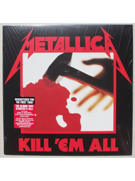 Metallica - Kill 'Em All; 1983/2016; Europe; S/S - 860254788528