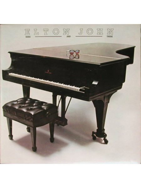 Elton John - Here And There; 1976/2018; Europe; S/S - 860256785813