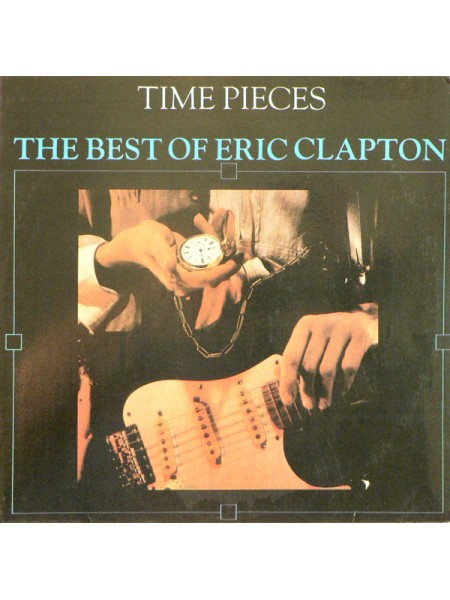 Э-Eric Clapton - Time Pieces - The Best Of Eric Clapton; Russia; NM/NM - 22185