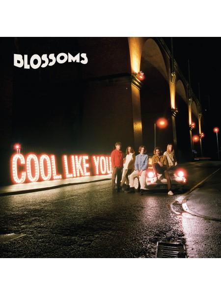 Blossoms....Pop Rock..♫ - Cool Like You; EMI (UK); S/S; Europe; 2018/2018 - 8602567298953
