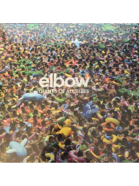 Elbow.....Indie Rock - Giants Of All Sizes; Polydor UK; S/S; Europe; 2019/2019 - 8602577644023
